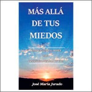 MAS ALLA DE TUS MIEDOS - JOSÉ MARÍA JURADO