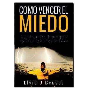 COMO VENCER EL MIEDO - ELVIS D BEUSES
